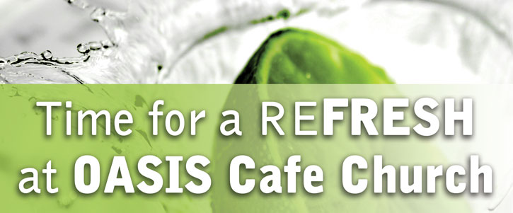 OASIS Cafe Church @ Liberty Rotherham